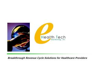 Breakthrough Revenue Cycle Solutions for Healthcare Providers