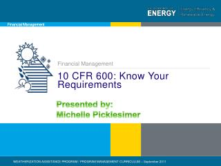 10 CFR 600: Know Your     Requirements