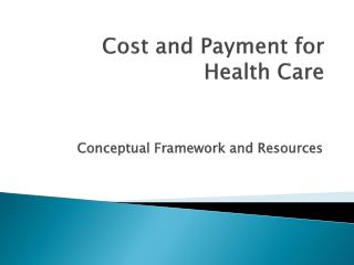 Cost and Payment for Health Care