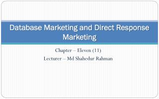Database Marketing and Direct Response M a rketing