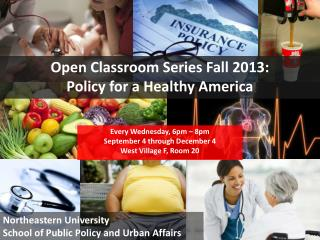 Open Classroom Series Fall 2013: Policy for a Healthy  America