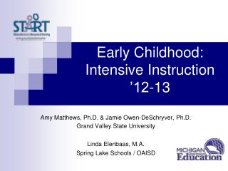 Early Childhood: Intensive Instruction '12-13