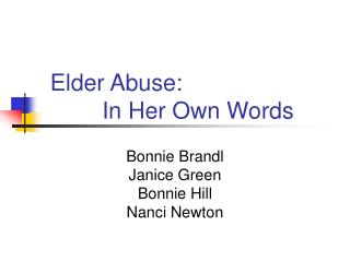 elder abuse:           in her own words