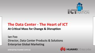The Data Center - The Heart of ICT At Critical Mass for C hange & Disruption