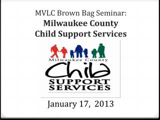 MVLC Brown Bag Seminar:  Milwaukee County Child Support Services