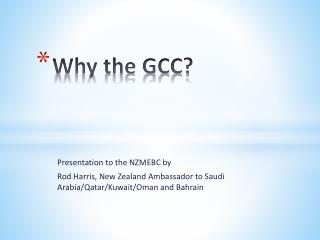 Why the GCC?