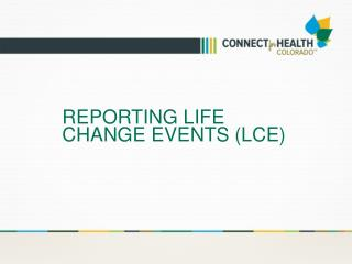 Reporting Life Change Events (LCE)