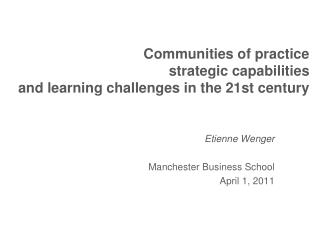 Communities of practice strategic capabilities and learning challenges in the 21st century
