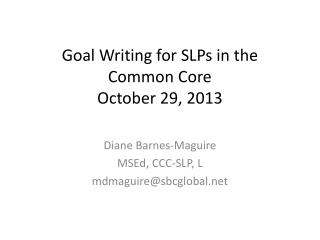 Goal Writing for SLPs in the Common Core  October 29, 2013