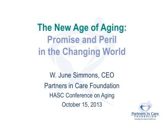 The New Age of Aging:  Promise and Peril  in the Changing World