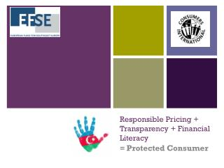 Responsible Pricing + Transparency + Financial Literacy