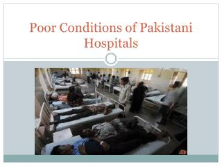 Poor Conditions of Pakistani Hospitals