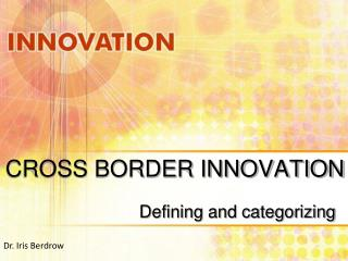CROSS BORDER INNOVATION