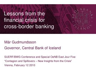 Lessons from the  financial crisis for  cross-border banking