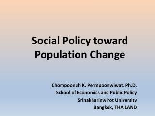 Social Policy toward Population Change