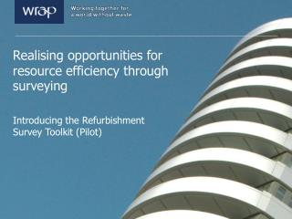 Realising opportunities for  resource efficiency  through  surveying