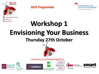 Workshop 1 Envisioning Your Business Thursday 27th October