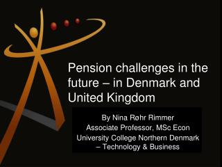 Pension challenges in the future – in Denmark and United Kingdom