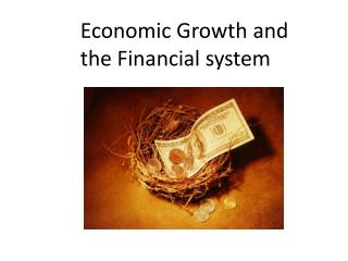 Economic Growth and the Financial system