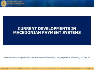 CURRENT DEVELOPMENTS IN MACEDONIAN PAYMENT SYSTEMS