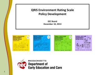 QRIS Environment Rating Scale  Policy Development EEC Board  December 10, 2013