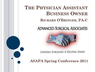 The Physician Assistant Business Owner Richard O'Bringer, PA-C
