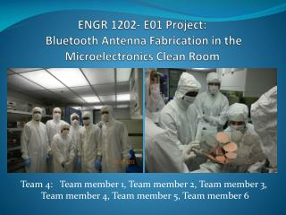 ENGR 1202- E01 Project:  Bluetooth Antenna Fabrication in the Microelectronics Clean Room