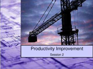 Productivity Improvement Session 2