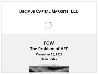 FOW The Problem of HFT  December  10,  2013 Haim Bodek