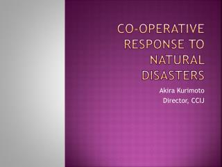 Co-operative response to natural disasters