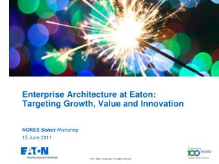 Enterprise Architecture at Eaton: Targeting Growth, Value and Innovation