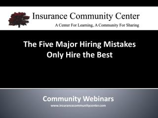 Community Webinars www.insurancecommunitycenter.com