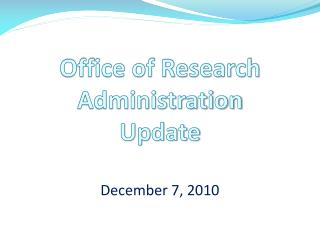 Office of Research Administration Update