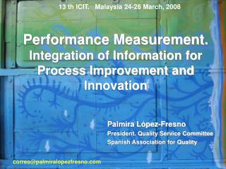 Performance Measurement. Integration of Information for Process Improvement and Innovation