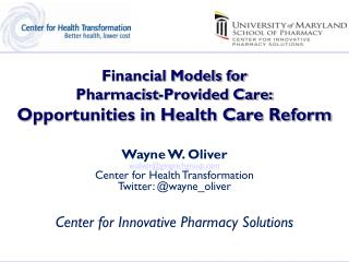 Financial Models for  Pharmacist-Provided Care: Opportunities in Health Care Reform