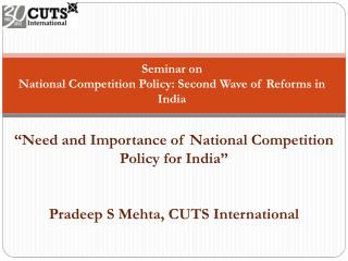 Seminar on National  Competition Policy: Second Wave of Reforms in  India