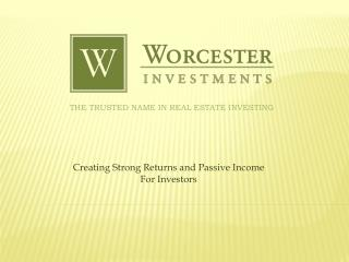 Creating Strong Returns and Passive Income For Investors