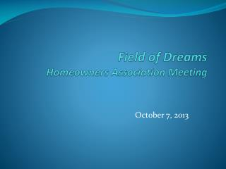 Field of Dreams Homeowners Association Meeting