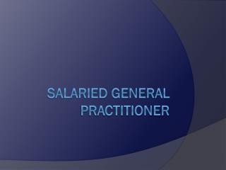 Salaried General Practitioner