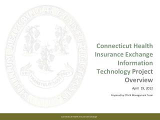 Connecticut Health Insurance Exchange Information Technology  Project Overview