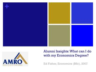 Alumni Insights: What can I do with my Economics Degree? Ed Fisher, Economics ( BSc ), 2007