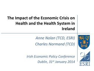The Impact of the Economic Crisis on Health and the Health System in Ireland