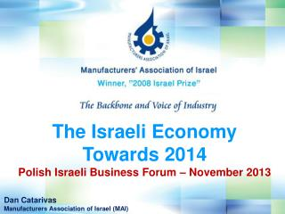 The Israeli Economy Towards 2014 Polish Israeli Business Forum – November 2013