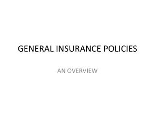 GENERAL INSURANCE POLICIES