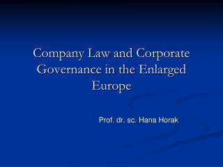 Company Law and Corporate Governance in the  Enlarged Europe