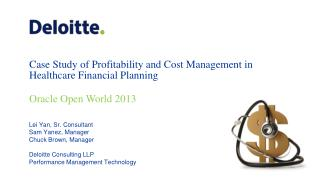 Lei Yan, Sr. Consultant Sam  Yanez,  Manager Chuck  Brown, Manager Deloitte  Consulting  LLP   Performance Management T