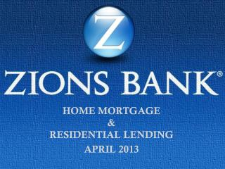 HOME MORTGAGE & RESIDENTIAL LENDING APRIL 2013