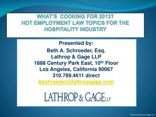 WHAT'S  COOKING FOR 2013? HOT EMPLOYMENT LAW TOPICS FOR THE HOSPITALITY INDUSTRY