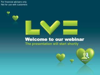 Welcome to our webinar The presentation will start shortly
