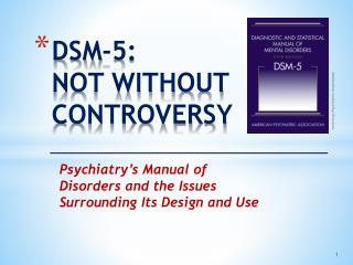 DSM-5: NOT WITHOUT CONTROVERSY